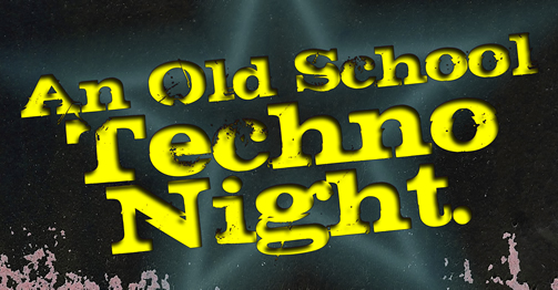 DJ Badger Journal Entry 189: AN OLD SCHOOL TECHNO NIGHT is